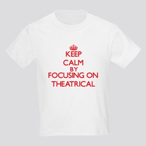 Keep Calm by focusing on Theatrical T-Shirt