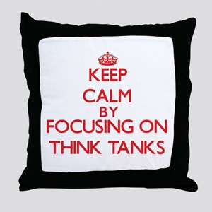 Keep Calm by focusing on Think Tanks Throw Pillow