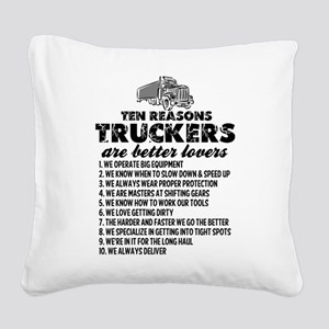 10 Reasons Truckers Better Lovers Square Canvas Pi