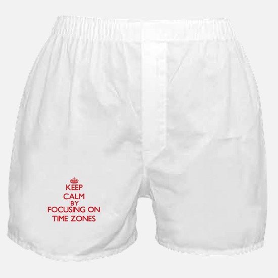 Keep Calm by focusing on Time Zones Boxer Shorts