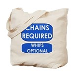 Chains Requied, Whips Optiona Tote Bag