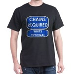 Chains Requied, Whips Optiona Dark T-Shirt