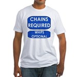 Chains Requied, Whips Optiona Fitted T-Shirt