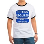 Chains Requied, Whips Optiona Ringer T