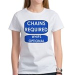 Chains Requied, Whips Optiona Women's T-Shirt