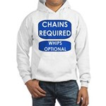 Chains Requied, Whips Optiona Hooded Sweatshirt