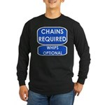 Chains Requied, Whips Optiona Long Sleeve Dark T-S