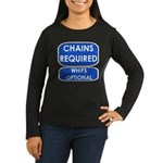 Chains Requied, Whips Optiona Women's Long Sleeve