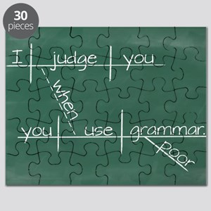 I judge you when you use poor grammar. Puzzle