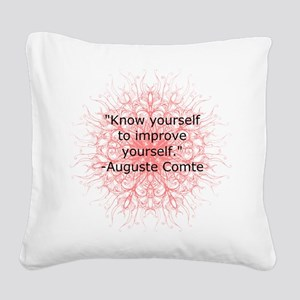 Auguste Comte Quote Square Canvas Pillow