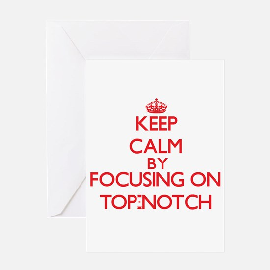 Keep Calm by focusing on Top-Notch Greeting Cards