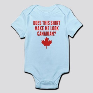 Does This Shirt Make Me Look Canadian Body Suit