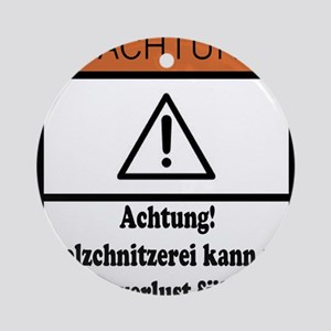Wood Carving May Cause Baldness (German) Ornament
