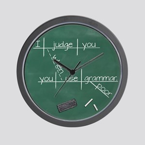I judge you when you use poor grammar. Wall Clock