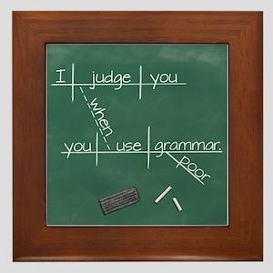 I judge you when you use poor grammar. Framed Tile