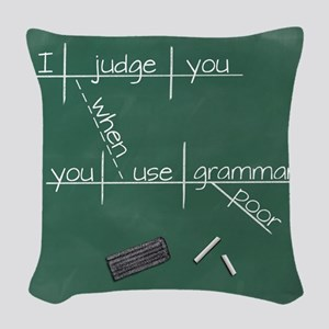 I judge you when you use poor Woven Throw Pillow