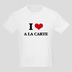 I Love A La Carte T-Shirt