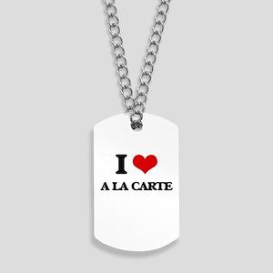 I Love A La Carte Dog Tags