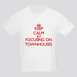 Keep Calm by focusing on Townhouses T-Shirt