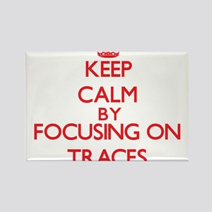 Keep Calm by focusing on Traces Magnets