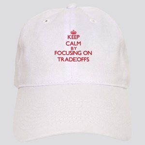 Keep Calm by focusing on Trade-Offs Cap