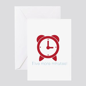 Five More Minutes Greeting Cards