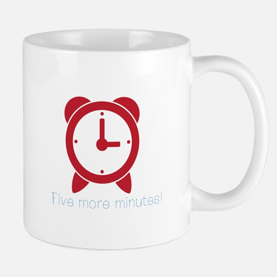 Five More Minutes Mugs