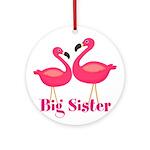 Big Sister Pink Flamingoes Ornament (Round)