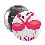 Big Sister Pink Flamingoes 2.25