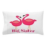 Big Sister Pink Flamingoes Pillow Case