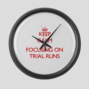 Keep Calm by focusing on Trial Ru Large Wall Clock