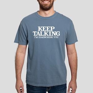 Keep Talking I'm Diagnos Mens Comfort Colors Shirt