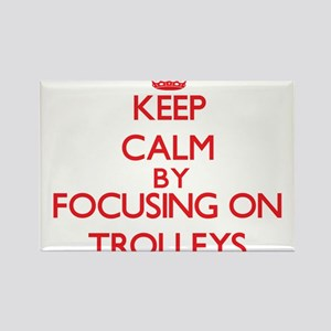 Keep Calm by focusing on Trolleys Magnets
