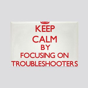 Keep Calm by focusing on Troubleshooters Magnets