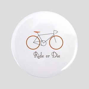 """Ride Or Die 3.5"""" Button"""