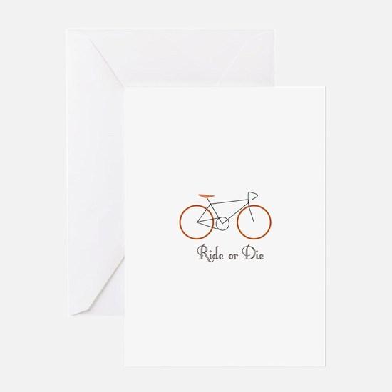 Ride Or Die Greeting Cards
