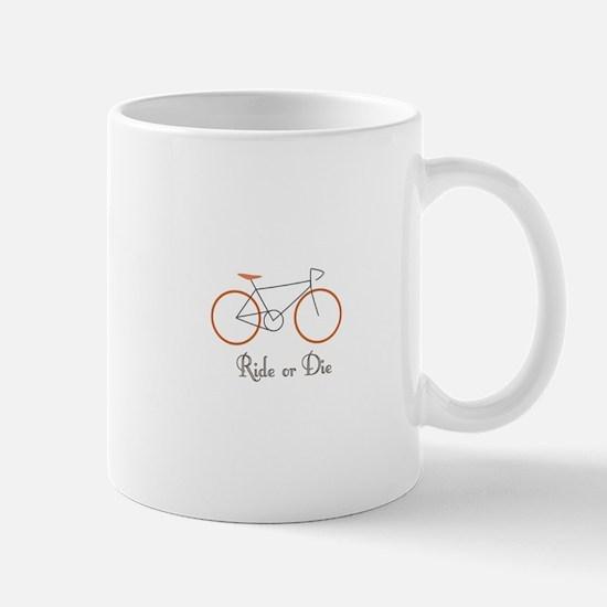 Ride Or Die Mugs