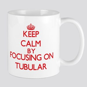 Keep Calm by focusing on Tubular Mugs