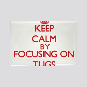Keep Calm by focusing on Tugs Magnets