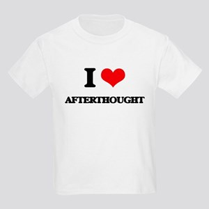 I Love Afterthought T-Shirt
