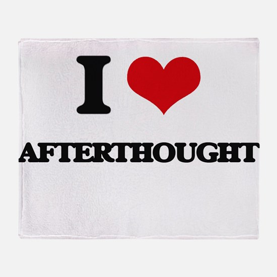 I Love Afterthought Throw Blanket