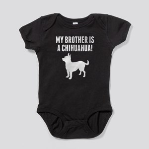 My Brother Is A Chihuahua Baby Bodysuit