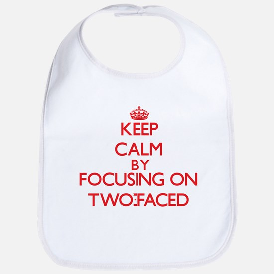 Keep Calm by focusing on Two-Faced Bib