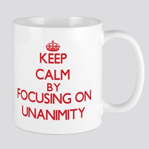 Keep Calm by focusing on Unanimity Mugs