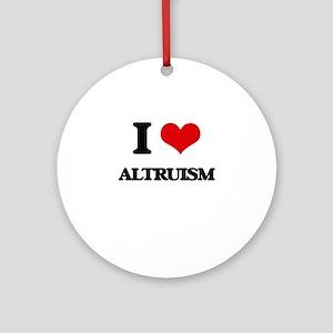 I Love Altruism Ornament (Round)