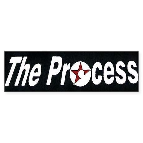 THE PROCESS Bumper Sticker