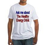 Healthy Energy Drink Fitted T-Shirt