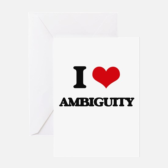 I Love Ambiguity Greeting Cards