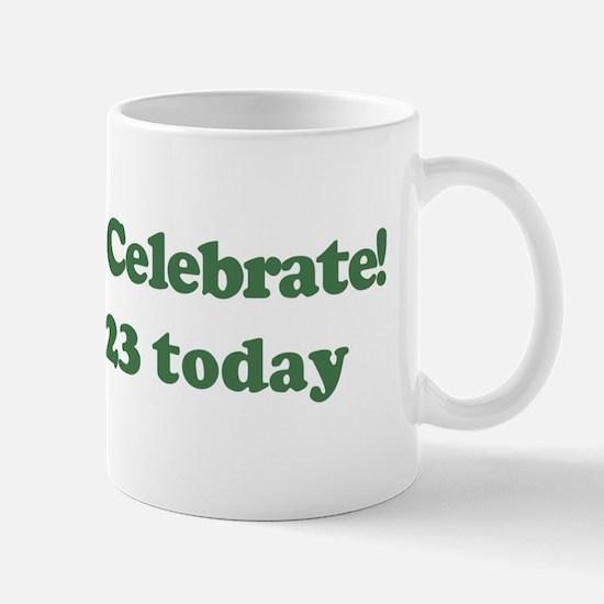 Lets Celebrate I am 23 Mug
