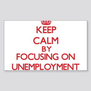 Keep Calm by focusing on Unemployment Sticker